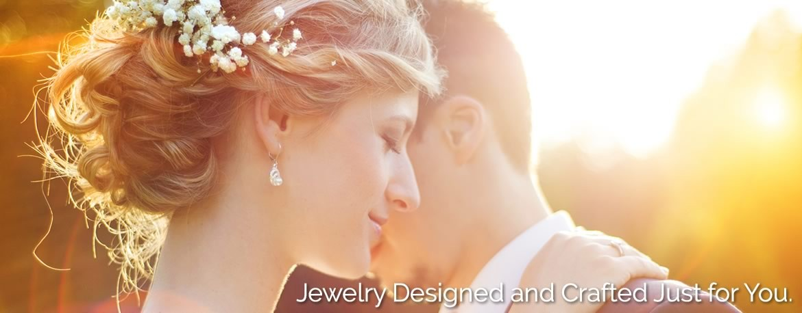 Jewelry Designed and Crafted Just for You.