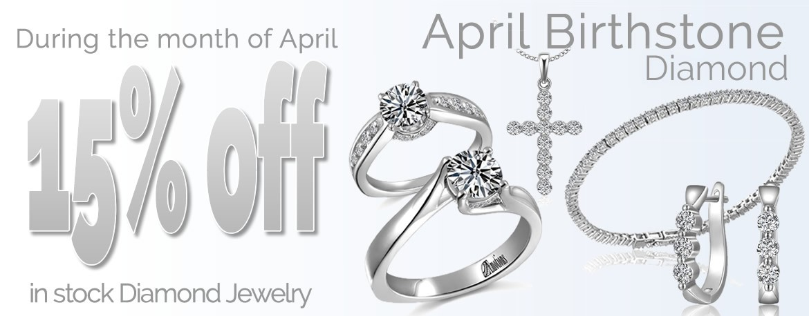 Birthstone of the month - 15% Discount on all in-stock Diamond Jewelry.