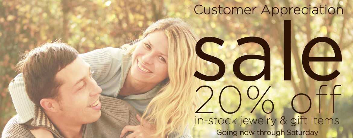 Customer Appreciation Sale - 20% off all jewelry and gift items.