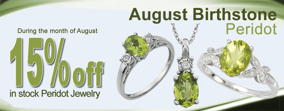 During the month of August take 15% off all in-stock Peridot jewelry.