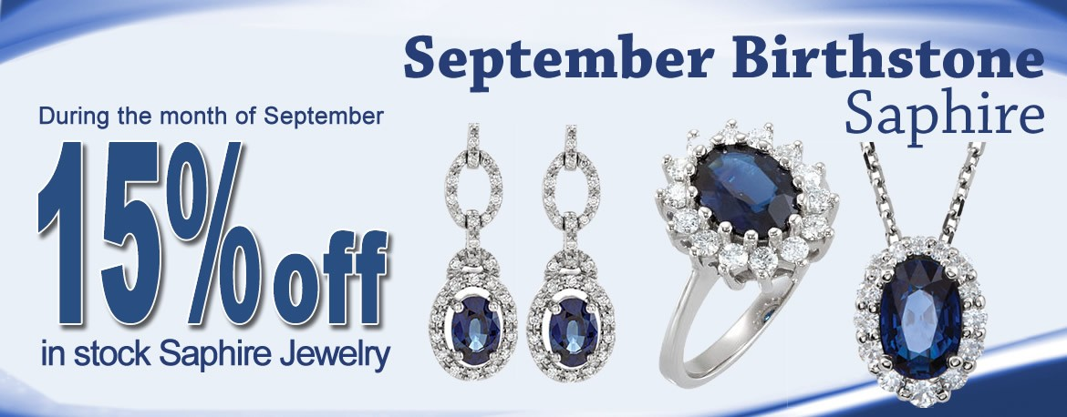 During the month of September, take 15% off all in-stock Saphire jewelry.