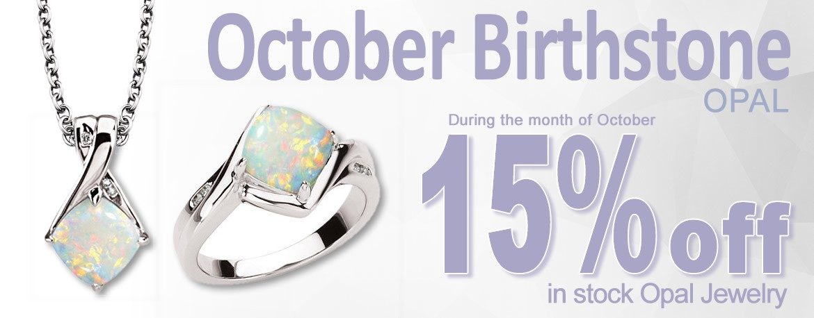 During the month of October, take 15% off all in-stock Opal jewelry.