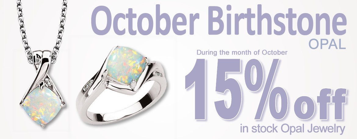 Birthstone of the month 15% Discount on all in-stock Opal Jewelry